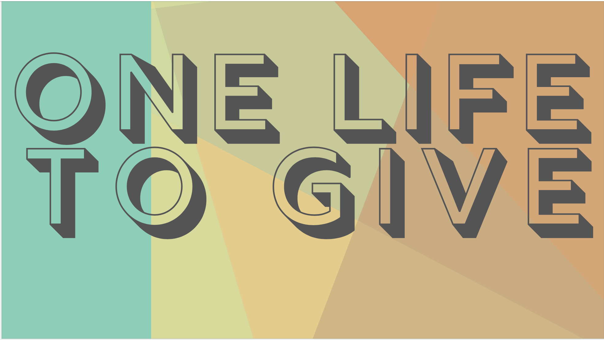 One Life to Give #1L2G